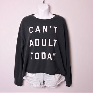 Fifth Sun Sweaters - Fifth Sun   Can't Adult Today Pullover Sweatshirt